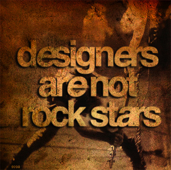 designers are not rock stars