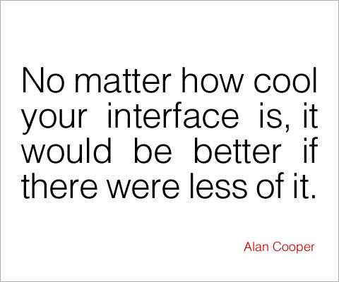 No matter how cool your interface is...