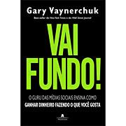 Vai Fundo - Gary Vaynerchuk